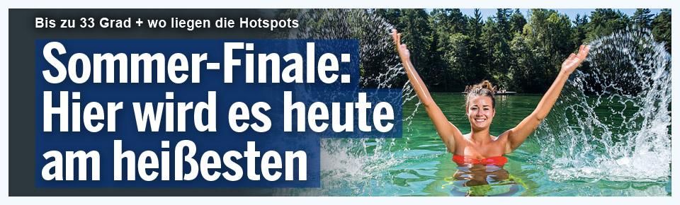 Sommer-Finale: Hier wird es heute am heißesten