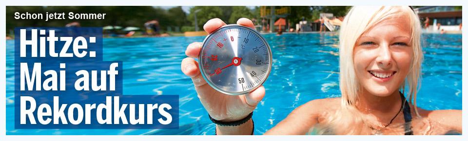 Hitze: Mai auf Rekordkurs