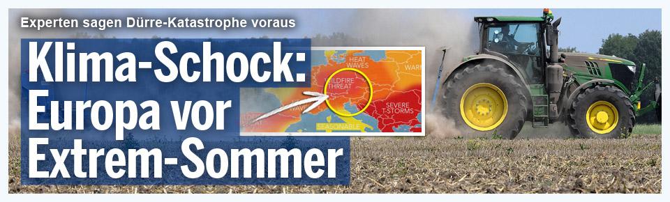 Klima-Schock: Europa vor Extrem-Sommer