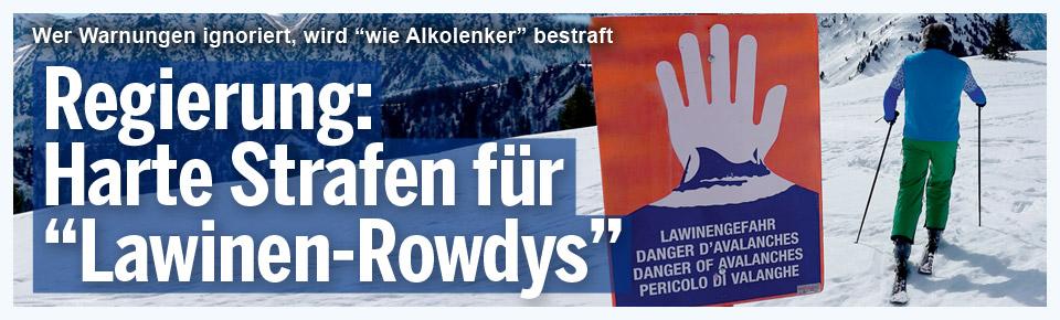 Regierung: Harte Strafen für 'Lawinen-Rowdys'
