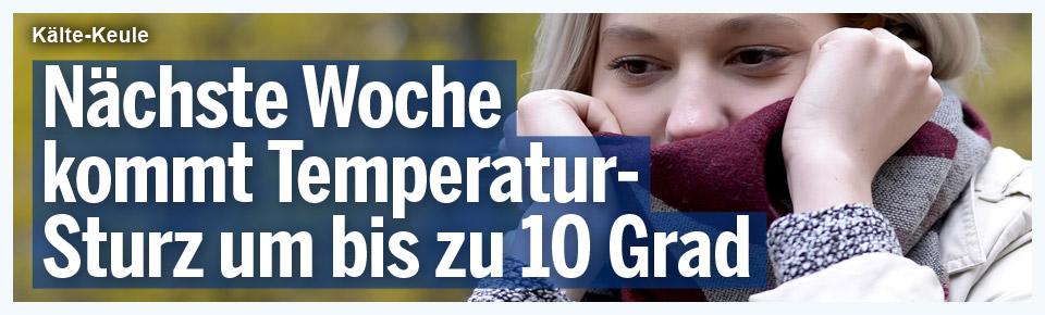 Nächste Woche kommt Temperatur-Sturz um bis zu 10 Grad
