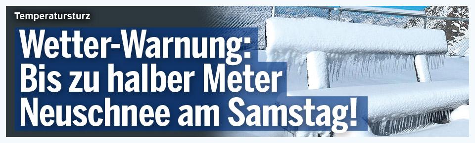 Wetter-Warnung: Bis zu halber Meter Neuschnee am Samstag!