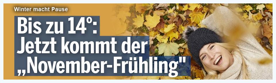 """Jetzt kommt der """"November-Frühling"""""""