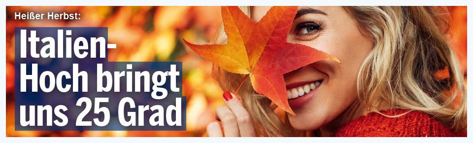 Heißer Herbst: Italien-Hoch bringt uns 25 Grad