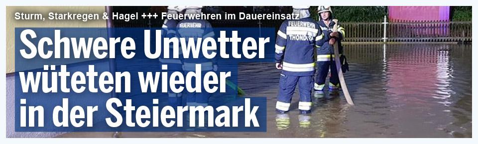 Schwere Unwetter wüteten in der Steiermark