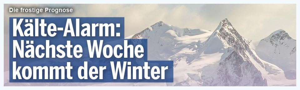 Kälte-Alarm: Nächste Woche kommt der Winter